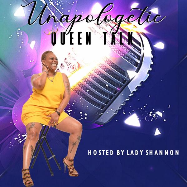 """""""Unapologetic Queen Talk"""" (6-29-20) artwork"""