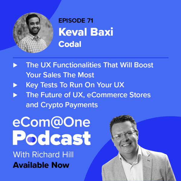 E71: Keval Baxi - How Crafting Your UX is the Key to Unlocking More Sales artwork