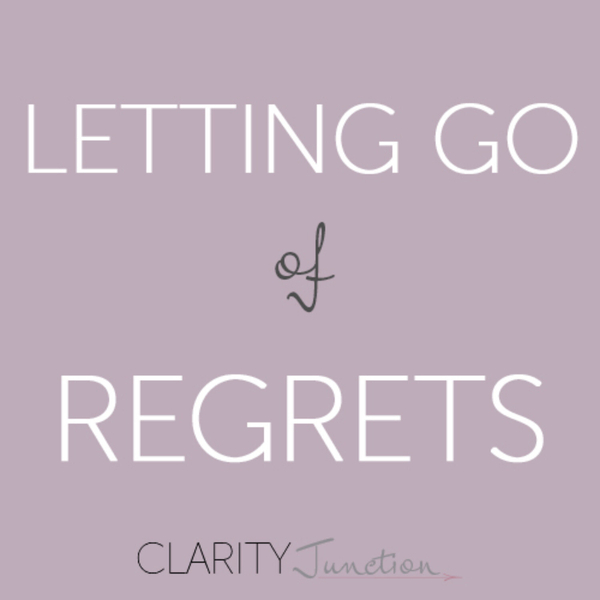 0046 - Letting Go of Regrets