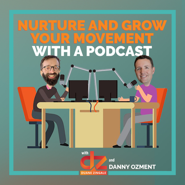 MYMS 54: Nurture and Grow Your Movement With A Podcast with Danny Ozment artwork