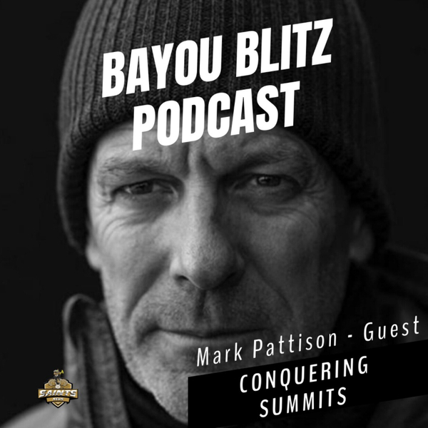 Bayou Blitz Podcast - Conquering Summits with Mark Pattison artwork