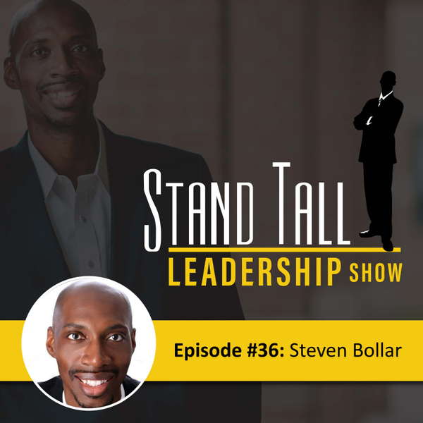 STAND TALL LEADERSHIP SHOW EPISODE 36 artwork