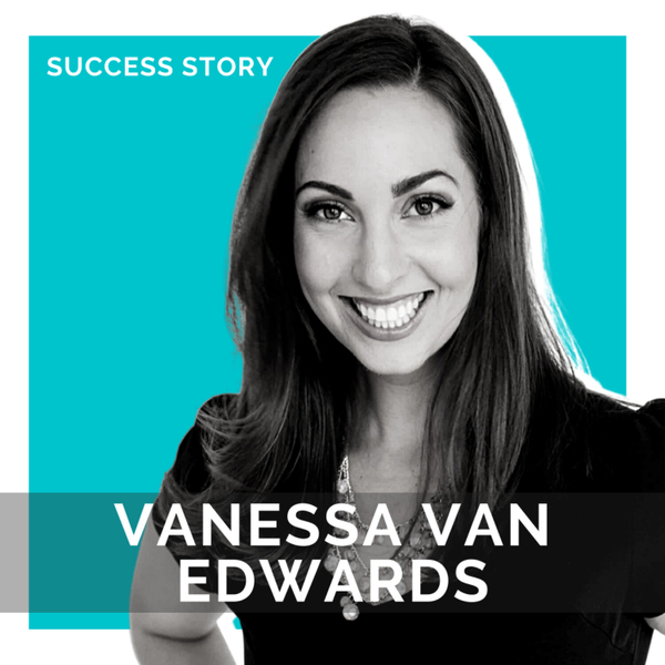Vanessa Van Edwards, Founder at Science of People | Master Your People Skills, Increase Your Success | SSP Interview artwork