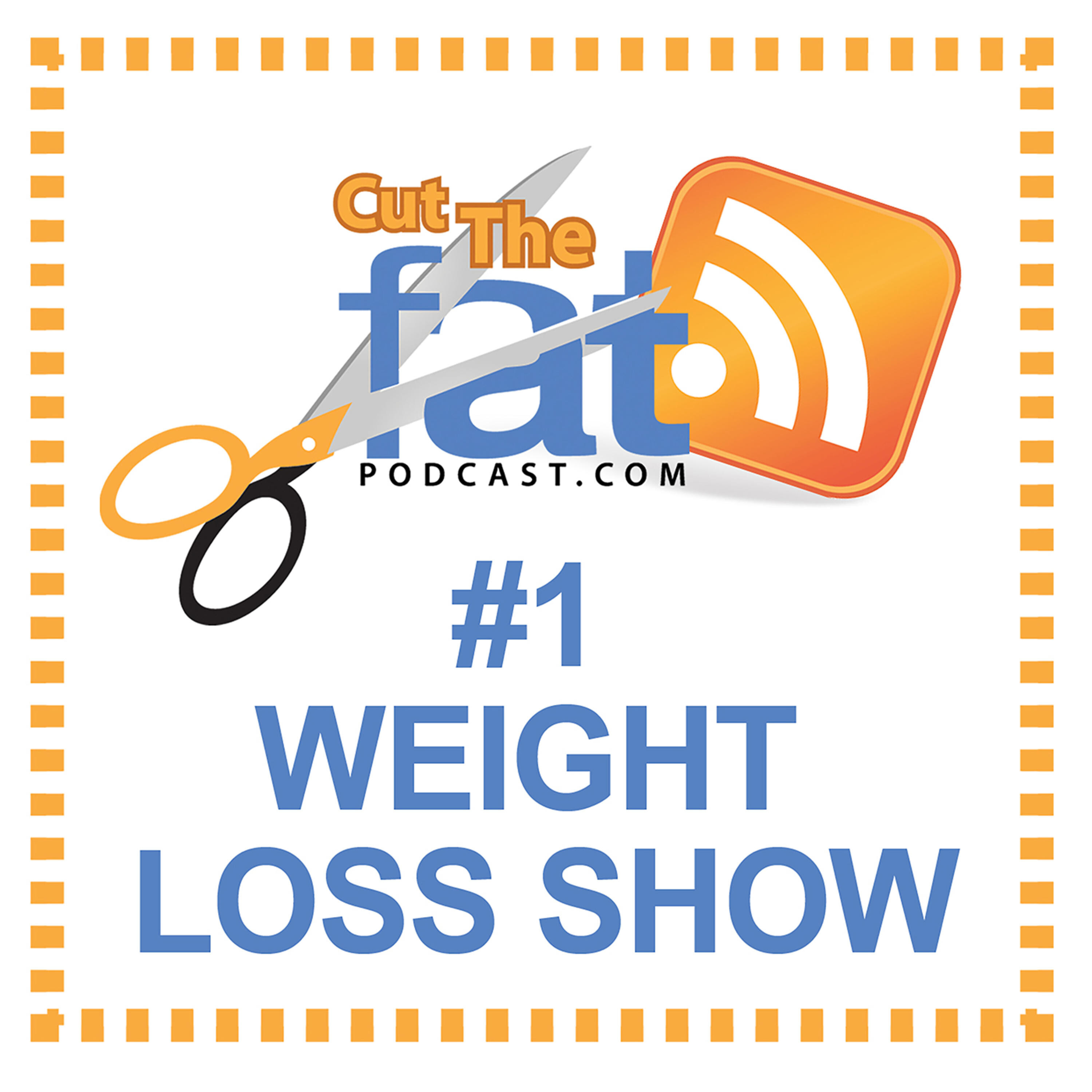 Cut The Fat Weight Loss Podcast Listen Via Stitcher For Podcasts