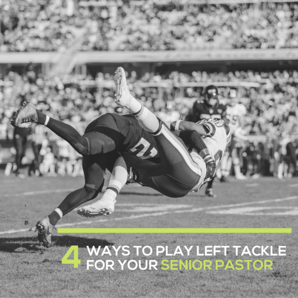 Four Ways To Play Left Tackle For Your Senior Pastor