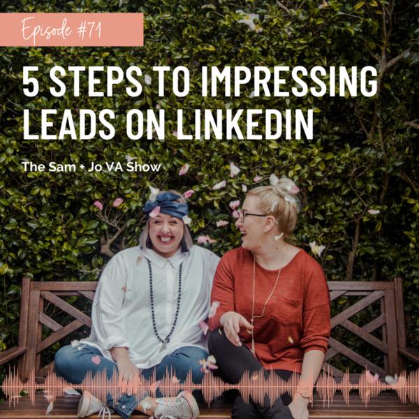 #71 5 Steps To Impressing Leads On LinkedIn artwork