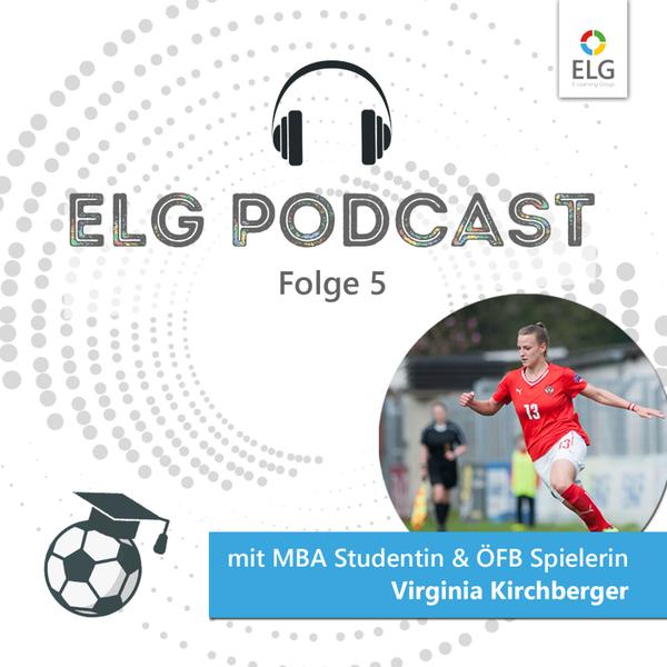 ELG Podcast #5 mit MBA Studentin und ÖFB Teamspielerin Virginia Kirchberger