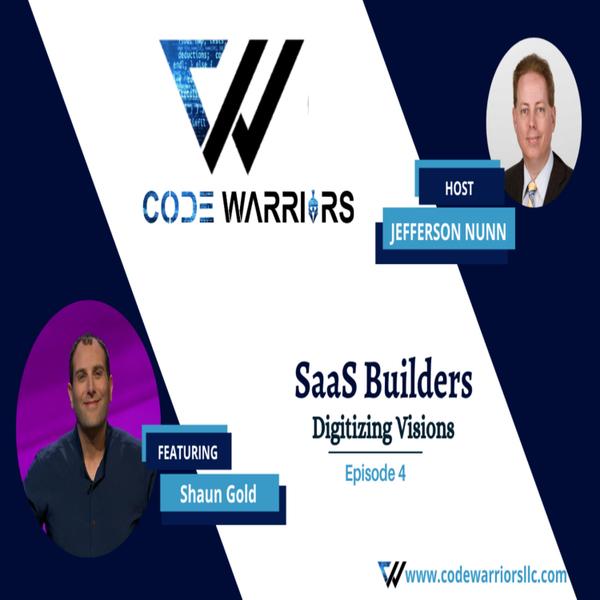 Code Warriors - SaaS builders  Episode 4  Jefferson Nunn   Shaun Gold artwork