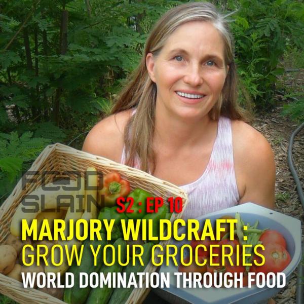 Marjory Wildcraft - World Domination Through Food artwork
