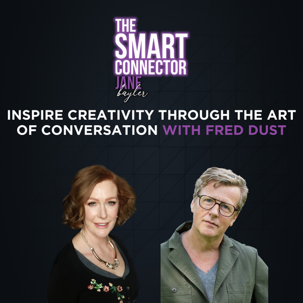 Inspire Creativity Through The Art Of Conversation With Fred Dust artwork