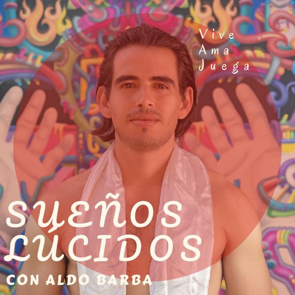 Sueños Lúcidos con Aldo Barba artwork