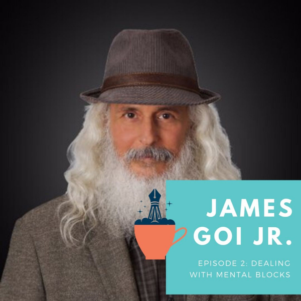 Ep 2: James Goi Jr Talks Mental Blocks