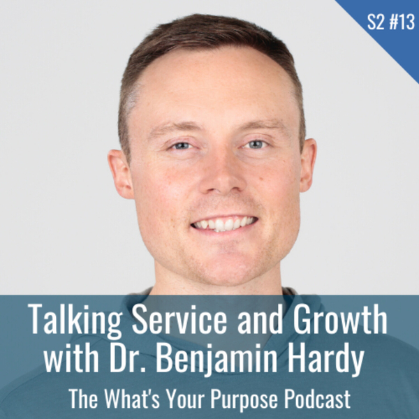 Talking Service and Growth with Dr. Benjamin Hardy