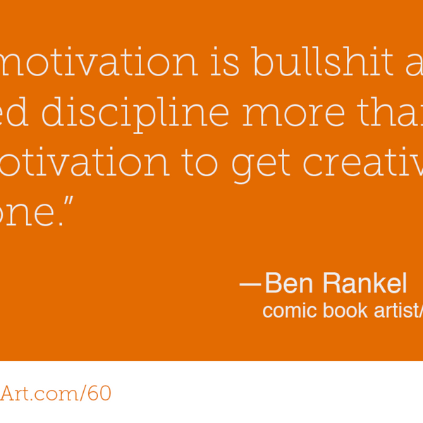 60 - Why do we seem to always justify our creative work? With Ben Rankel artwork