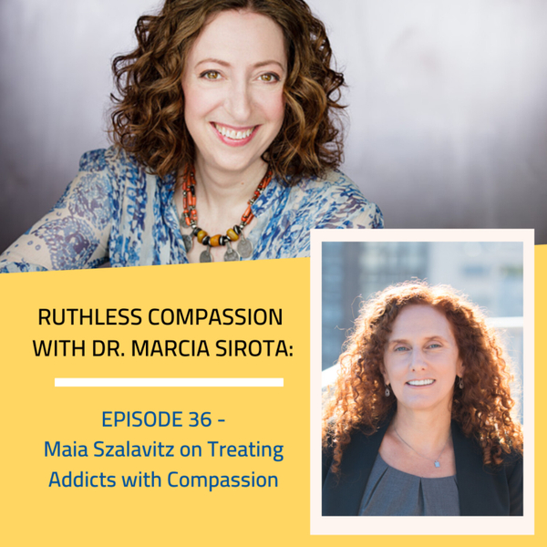 36: Maia Szalavitz - Treating Addicts with Compassion artwork