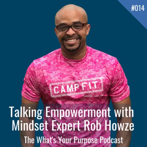 Rob Howze talks empowerment