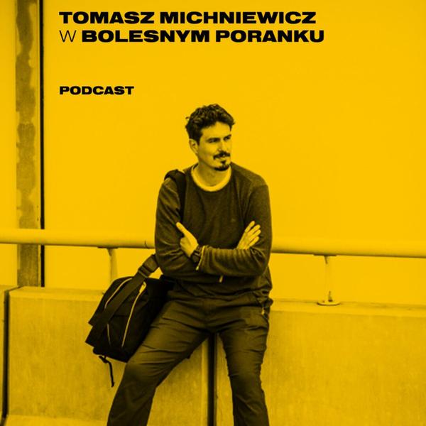Bolesne Poranki gość Tomasz Michniewicz 18.04.2019