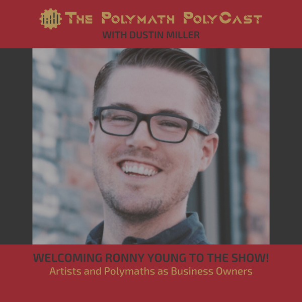 Artists and Polymaths as Business Owners with Ronny Young [The Polymath PolyCast] artwork