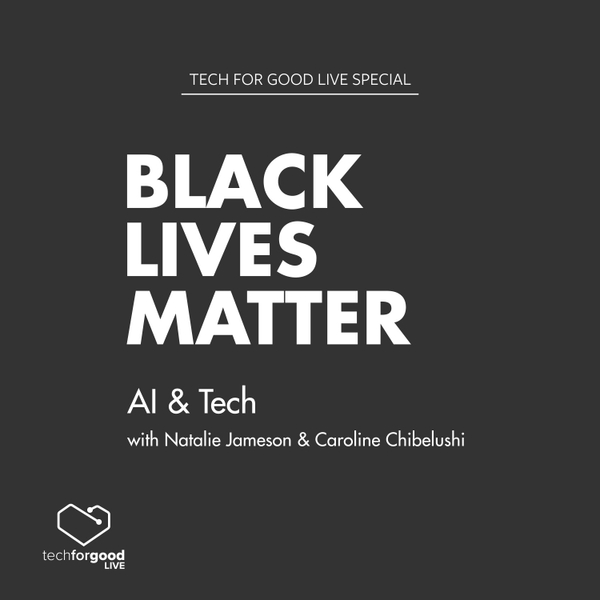 Black Lives Matter Special - AI & Tech with Natalie Jameson & Caroline Chibelushi artwork