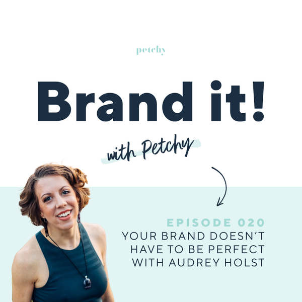 You're not perfect - and your brand doesn't have to be either w/ Audrey Holst artwork
