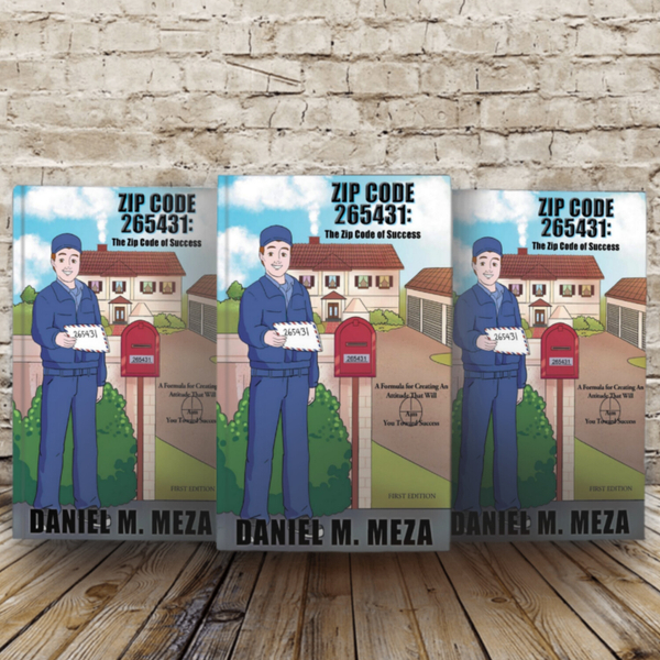 Zip Code 265431: The Zip Code of Success: A Formula for Creating an Attitude That Will Aim You Toward Success First Edition by Daniel Meza artwork