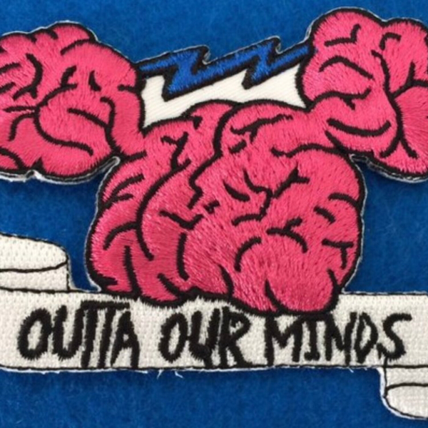"""Outta Our Minds"" (8-19-19)"