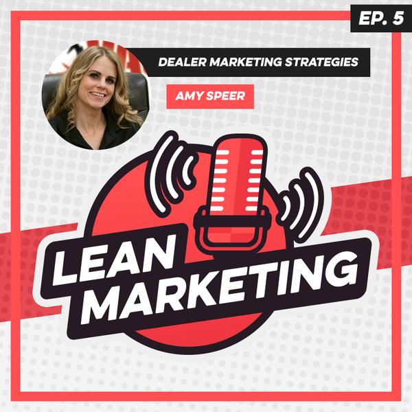 Dealer Marketing Strategies with Amy Speer