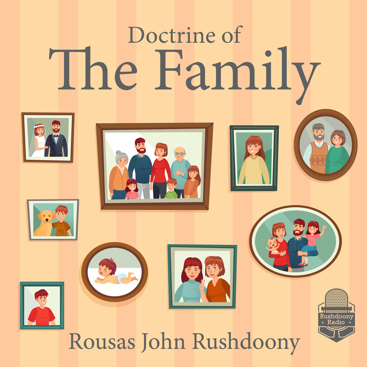 The Significance of the Family as a Social Institution - Rushdoony Radio -  Podcast.co