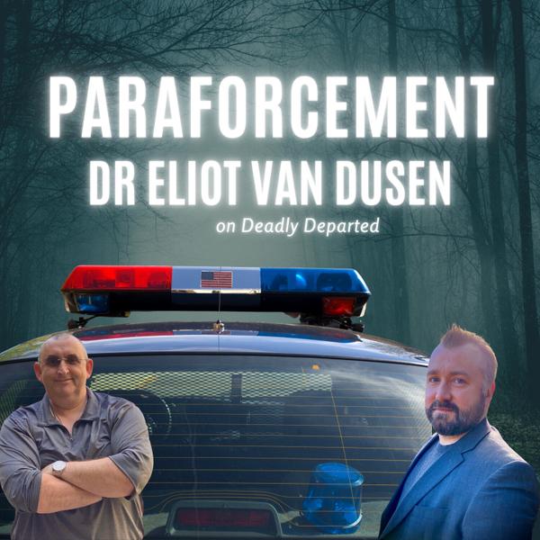 ParaForcement With Dr. Eliot Van Dusen artwork