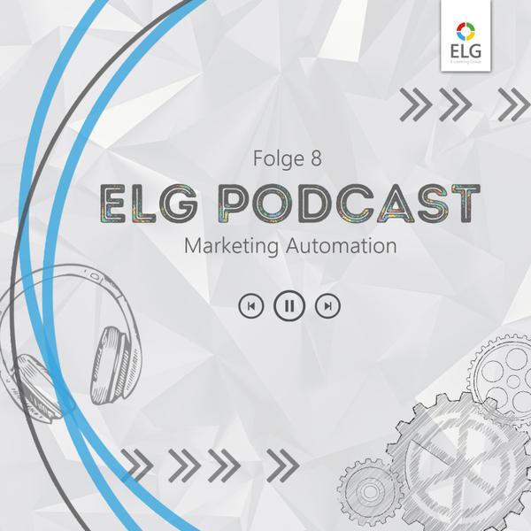 ELG Podcast #8 mit Gründer und Marketing Automation Spezialist Michael Vaclav