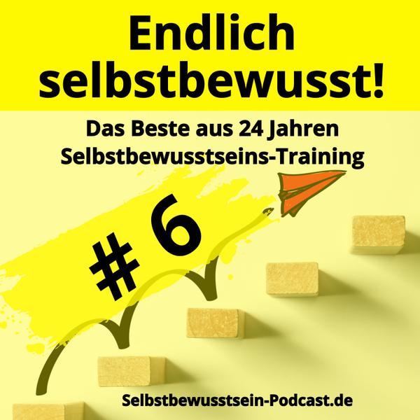 006 Selbstbewusstsein stärken: Dieses Geheimnis erspart dir JAHRE! artwork