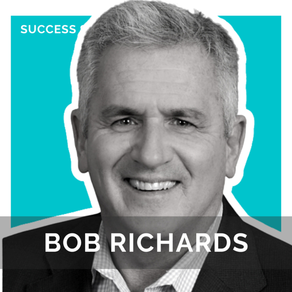 Bob Richards, Executive Vice Chairman at Cushman Wakefield | How to Pivot In Your Career artwork