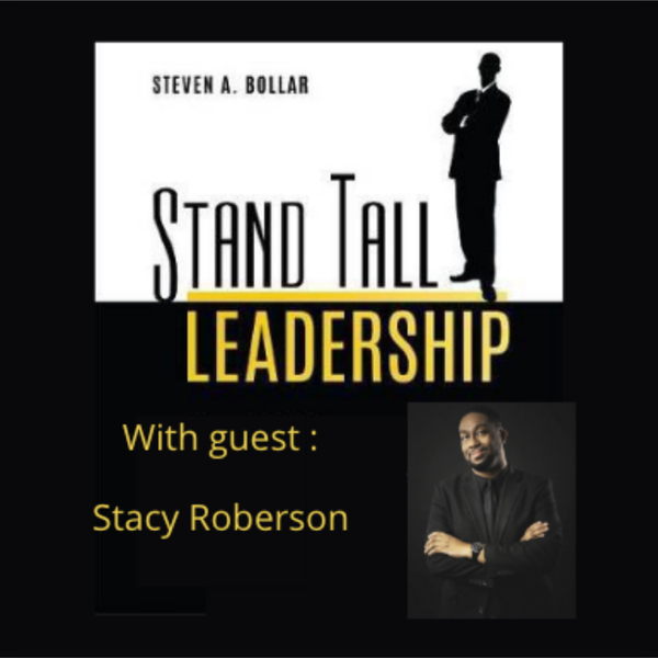 STAND TALL LEADERSHIP SHOW EPISODE 37 FT. STACY ROBERSON artwork