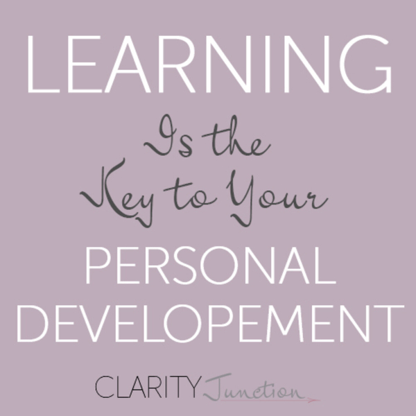 0021 - Learning Is the Key to Your Personal Development