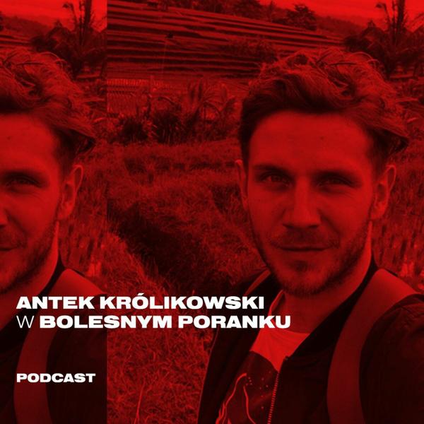 Bolesne Poranki w newonce.radio gość Antek Królikowski 22.02.2019