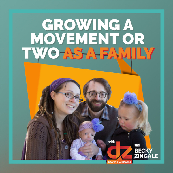 MYMS 36: Growing a movement or two as a family with Becky Zingale artwork