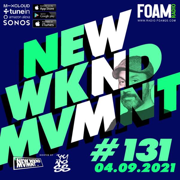 NEWWKNDMVMNT Show 131 Hosted by JAY MOSS artwork