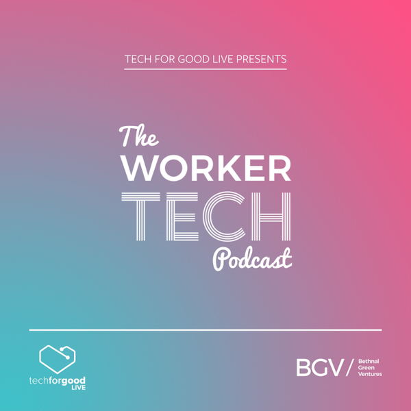 The WorkerTech Podcast - Episode 2: Having a voice