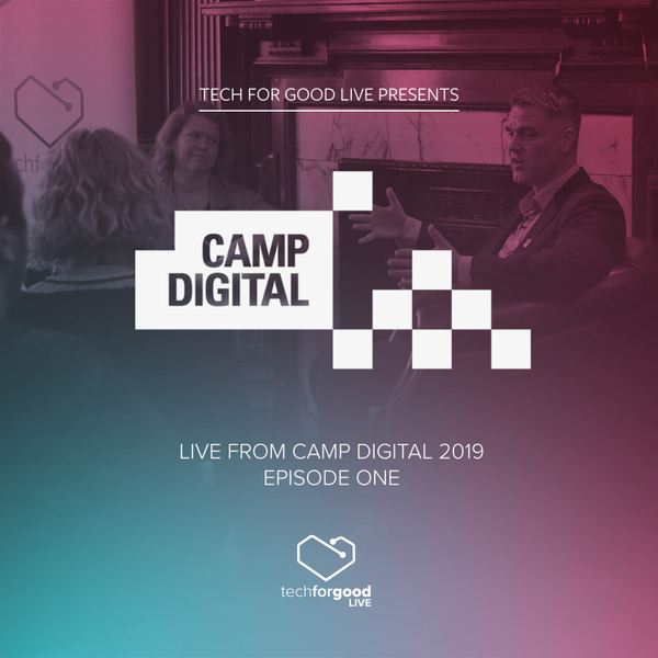 Live from Camp Digital 2019 - Episode 1 - Gavin Neate